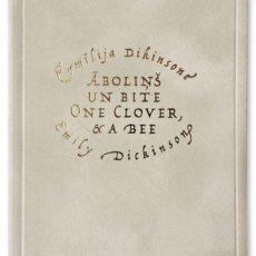 """Izdevniecība """"Neputns"""" izdod Emīlijas Dikinsones bilingvālo dzejas izlasi """"Āboliņš un bite / One Clover, & a Bee"""""""